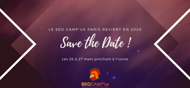 SAVE THE DATE ! Le SEO Camp'us Paris revient en 2020